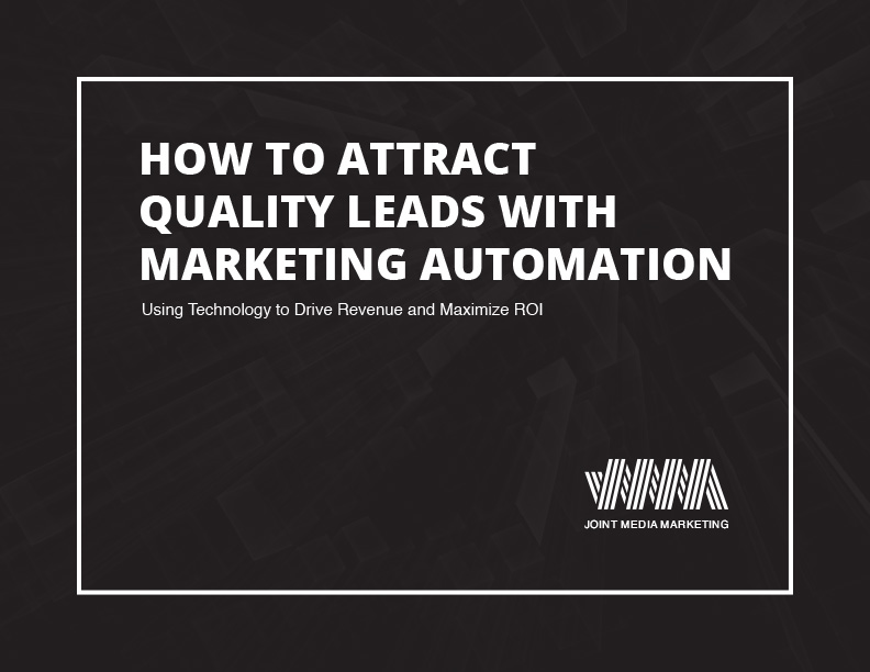 Joint Media Marketing's eBook How To Attract Quality Leads With Marketing Automation